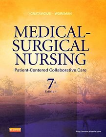 Medical-Surgical Nursing: Patient-Centered Collaborative Care, Single Volume, 7E