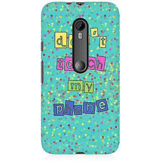 RAYITE Dont Touch My Phone Premium Printed Mobile Back Case Cover For Moto X Force