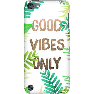 RAYITE Good Vibes Preum Printed Mobile Back Case Cover For  IPod Touch 5