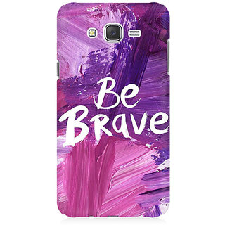 RAYITE Be Brave Premium Printed Mobile Back Case Cover For Samsung J2