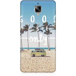 RAYITE Good Vibes Only Premium Printed Mobile Back Case Cover For OnePlus Three