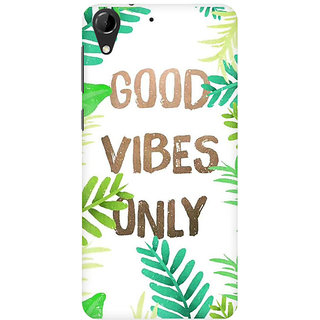 RAYITE Good Vibes Premium Printed Mobile Back Case Cover For HTC Desire 728