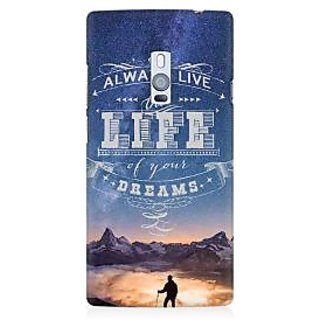 RAYITE Live The Life Of Your Dreams Premium Printed Mobile Back Case Cover For OnePlus Two