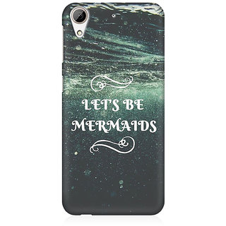 RAYITE Lets Be Mermaids Premium Printed Mobile Back Case Cover For HTC Desire 626