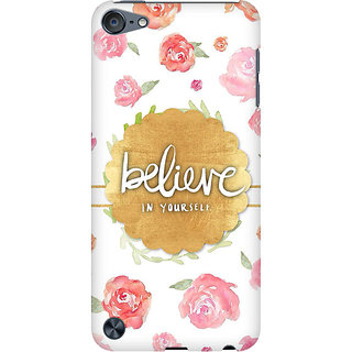 RAYITE Believe In Yourself Preum Printed Mobile Back Case Cover For  IPod Touch 6