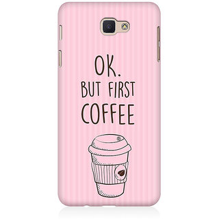 RAYITE Coffee First Premium Printed Mobile Back Case Cover For Samsung J7 Prime