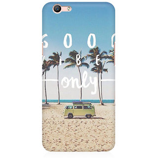 RAYITE Good Vibes Only Premium Printed Mobile Back Case Cover For Oppo A59