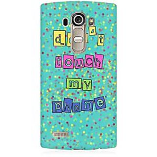 RAYITE Dont Touch My Phone Premium Printed Mobile Back Case Cover For LG G4