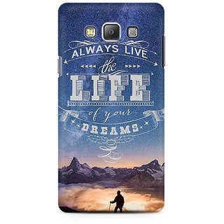RAYITE Live The Life Of Your Dreams Premium Printed Mobile Back Case Cover For Samsung A7