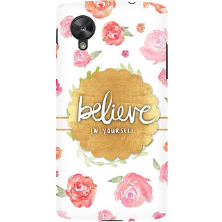 RAYITE Believe In Yourself Premium Printed Mobile Back Case Cover For LG Nexus 5