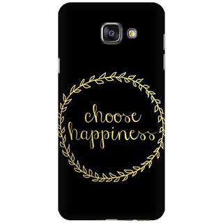 RAYITE Choose Happiness Premium Printed Mobile Back Case Cover For Samsung A7 2016