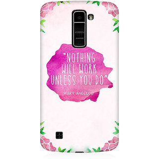 RAYITE Nothing Will Work Premium Printed Mobile Back Case Cover For LG K7