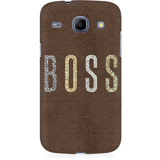 RAYITE Boss Premium Printed Mobile Back Case Cover For Samsung Core I8262