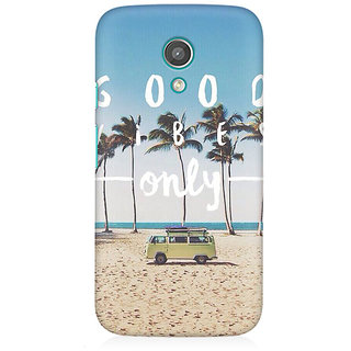 RAYITE Good Vibes Only Premium Printed Mobile Back Case Cover For Moto E