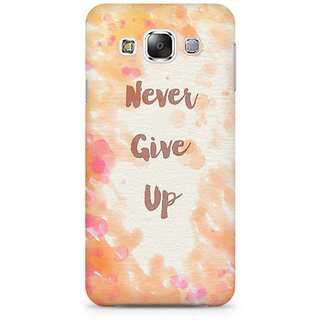 RAYITE Never Give Up Premium Printed Mobile Back Case Cover For Samsung E7
