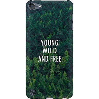 RAYITE Young Wild And Free Preum Printed Mobile Back Case Cover For  IPod Touch 5