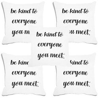 meSleep Be Kind To Everyone You Meet Digital Printed Cushion Cover (20x20) - 20CD-93-016-S5
