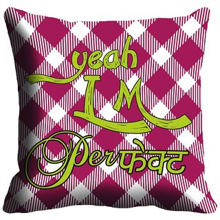 Mesleep I Am Perfect Digitally Printed Cushion Cover - 12CD-05-00042