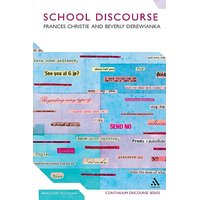 School Discourse: Learning to Write Across the Years of Schooling (Bloomsbury Discourse)