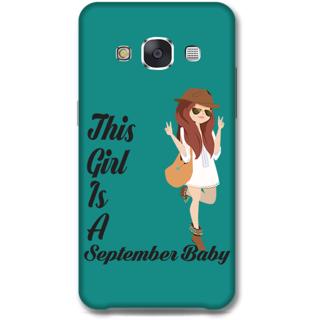 Samsung Galaxy E7 Designer Hard-Plastic Phone Cover From Print Opera -September Baby Girl