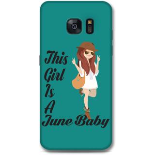 Samsung Galaxy S7 Edge Designer Hard-Plastic Phone Cover From Print Opera -June Baby Girl