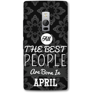 One Plus Two Designer Hard-Plastic Phone Cover From Print Opera -Best People Born In April