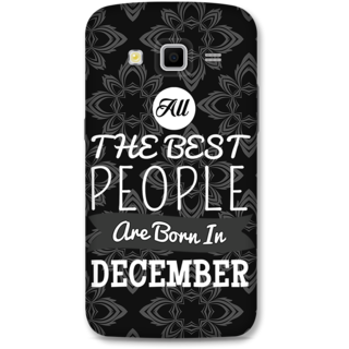 Samsung Galaxy Grand 2 Designer Hard-Plastic Phone Cover From Print Opera -Best People Born In December