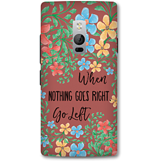 One Plus Two Designer Hard-Plastic Phone Cover From Print Opera - Nothing Goes Right Take Left