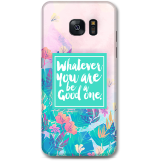 Samsung Galaxy S7 Designer Hard-Plastic Phone Cover From Print Opera - Be A Good One