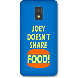 Lenovo A6600 Designer Hard-Plastic Phone Cover FrJoey Doesnot Share Food Print Opera -Joey Doesnot Share Food