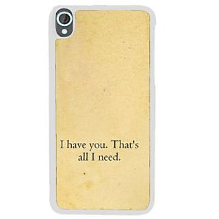 Ifasho I Have You ThatS All I Need Back Case Cover For HTC Desire 820