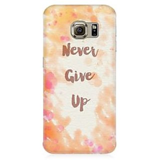 RAYITE Never Give Up Premium Printed Mobile Back Case Cover For Samsung S6 Edge Plus