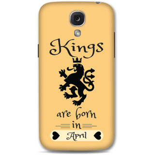 Samsung Galaxy S4 Designer Hard-Plastic Phone Cover From Print Opera -Kings Are Born In April