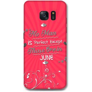 Samsung Galaxy S7 Designer Hard-Plastic Phone Cover From Print Opera -Perfect Man Born In June
