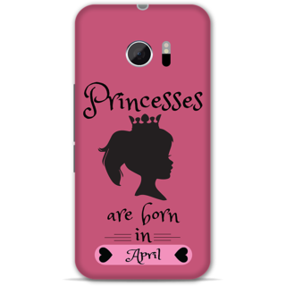 Htc 10 Designer Hard-Plastic Phone Cover From Print Opera -Princess Are Born In April
