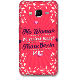Samsung Galaxy J7 2015 Designer Hard-Plastic Phone Cover From Print Opera -Perfect Woman Born In May