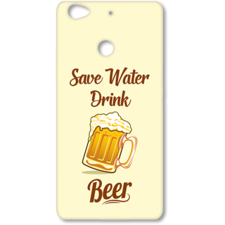 Le Tv Le 1s Designer Hard-Plastic Phone Cover From Print Opera -Save Water Drink Beer
