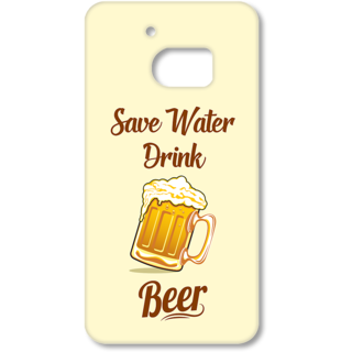 Htc 10 Designer Hard-Plastic Phone Cover From Print Opera -Save Water Drink Beer