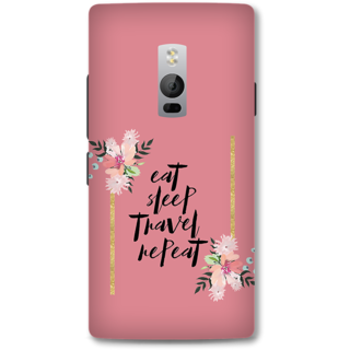 One Plus Two Designer Hard-Plastic Phone Cover From Print Opera - Eat Sleep Travel Repeat