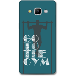 Samsung Galaxy A7 2015 Designer Hard-Plastic Phone Cover From Print Opera -Go To The Gym