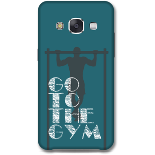 Samsung Galaxy E7 Designer Hard-Plastic Phone Cover From Print Opera -Go To The Gym