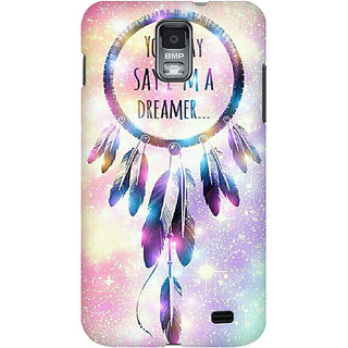 RAYITE I Am A Dreamer Premium Printed Mobile Back Case Cover For Samsung S2