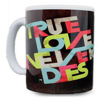 True Love Never Dies Coffee Mug