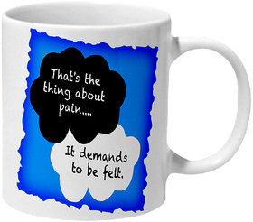 Mooch Wale Fault In Our Stars Pain Demands To Be Felt Quote Ceramic Mug