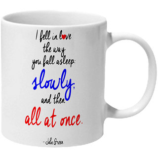 Mooch Wale Fell In Love Slowly And Then All At Once By John Green Ceramic Mug