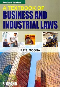 A Textbook of Business Industrial Laws