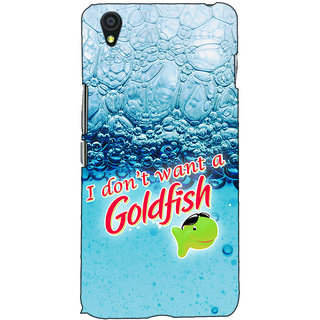 Fuson Designer Back Case Cover For OnePlus X :: One Plus X (I DonT Want A Goldfish)