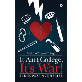 It Ain't College, It's War! - Book 1 of 'It Ain't' Trilogy