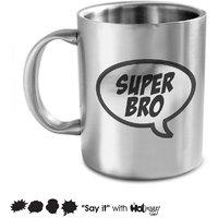 Super Bro Mug; Stainless Steel Mug; 350ml; Gift For Brother; Hot Muggs