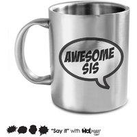 Awesome Sis Mug; Stainless Steel  Mug; 350ml; Gift For Your Sister; Hot Muggs